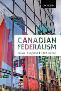 Canadian Federalism: Canadian Federalism: Performance, Effectiveness, and Legitimacy, Third Edition - cover