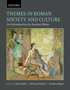 Themes in Roman Society and Culture: An Introduction to Ancient Rome - cover