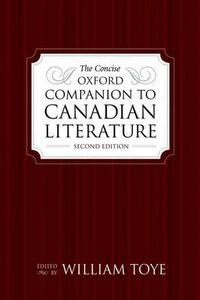 The Concise Oxford Companion to Canadian Literature, Second Edition - cover