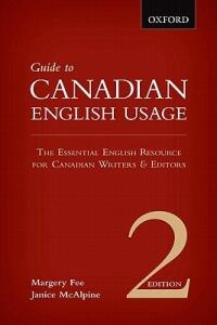 Guide to Canadian English Usage: Reissue - Margery Fee,Janice McAlpine - cover