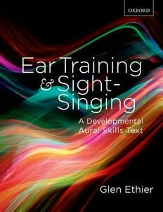 Ear Training and Sight Singing: A Developmental Aural Skills Text - Glen Ethier - cover