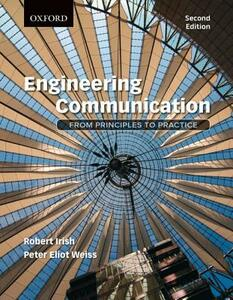 Engineering Communication: From Principles to Practice, 2e - Robert Irish,Peter Weiss - cover