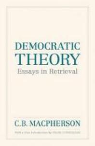 Democratic Theory: Essays in Retrieval - C. B. Macpherson - cover