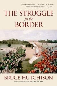 The Struggle for the Border - Bruce Hutchison,Vaughn Palmer - cover