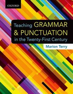 Teaching Grammar and Punctuation in the Twenty-First Century - Marion Terry - cover
