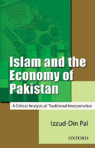 Islam and the Economy of Pakistan: A Critical Analysis of Traditional Interpretation - Izzud-Din Pal - cover