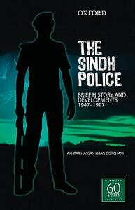 Fifty Years of Sindh Police - Akhtar Hassan Khan Gorchani - cover