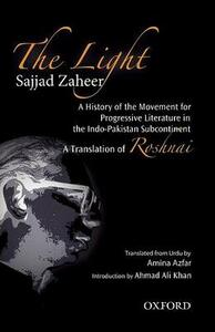 The Light: A History of the Movement for Progressive Literature in the Indo-Pakistan Subcontinent - Sajjad Zaheer - cover