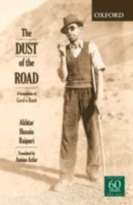 The Dust of the Road: A Translation of Gard-e-Raah - Akhtar Husain Raipuri - cover