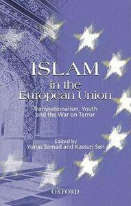 Islam in the European Union: Transnationalism, Youth and the War on Terror - A. Yunas Samad,Kasturi Sen - cover