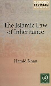 Islamic Law of Inheritance: A Comparative Study of Recent Reforms in Muslim Countries - Hamid Khan - cover
