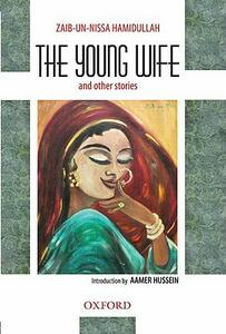 The Young Wife and Other Stories - Zaib-un-Nissa Hamidullah - cover