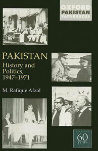 Pakistan: History and Politics 1947-1971 - M.Rafique Afzal - cover
