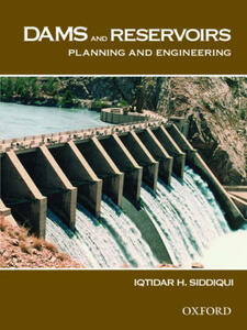 Dams and Reservoirs: Planning and Engineering - Iqtidar Siddiqui - cover