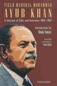 Field Marshal Mohammad Ayub: Vision for Pakistan, Impressions, and Reminiscences a Selection of Talks, Interviews, and Speeches - Mohammad Ayub Khan - cover