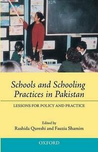 Schools and Schooling Practices in Pakistan: Lessons for Policy and Practice - cover