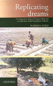 Replicating Dreams: Examining the Grameen Bank and its Replication, Kashf Foundation, Pakistan - Nabiha Syed - cover