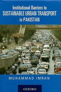 Institutional Barriers to Sustainable Urban Transport in Pakistan - Muhammad Imran - cover