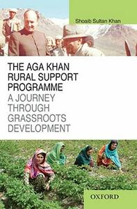 The Aga Khan Rural Support Programme: A Journey through Grassroots Development - Shoaib Sultan Khan - cover