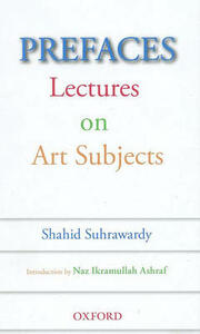 Prefaces: Lectures on art subjects - Shahid Suhrawrdy - cover