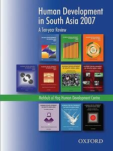Human Development in South Asia 2007: A Ten-Year Review - cover