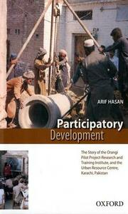 Participatory Development: The Story of the Orangi Pilot Project-research and Training Institute and Urban Resource Centre, Karachi, Pakistan - Arif Hasan - cover