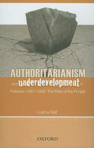 Authoritarianism and Underdevelopment: Pakistan (1947-58): The Role of Punjab - Lubna Saif - cover
