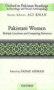 Pakistani Women: Multiple Locations and Competing Narratives - Sadaf Ahmad - cover