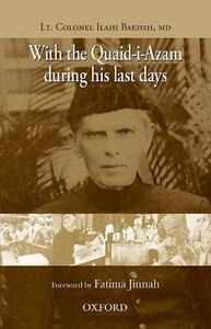 With the Quaid-i-Azam during his Last Days - Lieutenant Colonel Dr Ilahi Bakhsh - cover