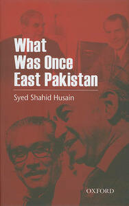 What was once East Pakistan - Syed Shahid Husain - cover