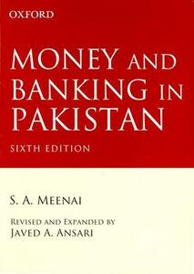 Money and Banking in Pakistan: Money and Banking in Pakistan - S. A. Meenai,Javed A. Ansari - cover