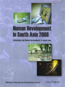 Human Development in South Asia 2008: Technology and Human Development in South Asia - Mahbub Ul Haq,The Mahbub Ul Haq Human Development Centre - cover