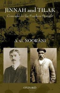 Jinnah and Tilak: Comrades in the Freedom Struggle - A. G. Noorani - cover