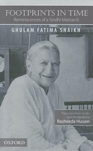Footprints in Time: Reminiscences of a Sindhi Matriarch - Ghulam Fatima Shaikh - cover