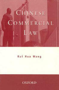 Chinese Commercial Law - Kui Hua Wang - cover