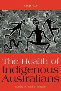 The Health of Indigenous Australians - Neil Thomson - cover