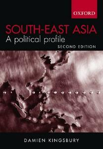 South East Asia: A Political Profile - Damien Kingsbury - cover
