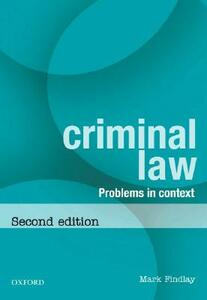 Criminal Law: Problems in Context - Mark Findlay - cover