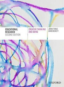 Educational Research: Creative Thinking and Doing - John O'Toole,David Beckett - cover