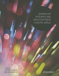 Journalism Research and Investigation in a Digital World - Stephen Tanner,Nick Richardson - cover