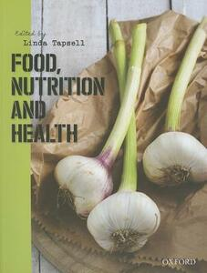 Food, Nutrition and Health - Linda Tapsell - cover