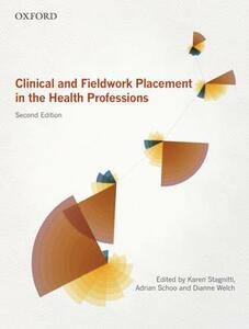 Clinical and Fieldwork Placement in the Health Profession - Karen Stagnitti,Adrian Schoo,Dianne Welch - cover