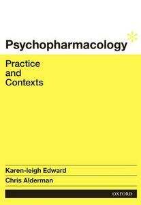 Psychopharmacology: Practice and Contexts - Karen-Leigh Edward,Chris Alderman - cover