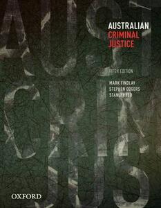 Australian Criminal Justice - Mark Findlay,Stephen Odgers,Stanley Yeo - cover