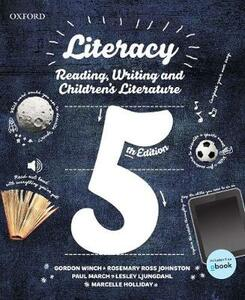Literacy: Reading, Writing and Children's Literature - Gordon Winch,Rosemary Ross-Johnston,Paul March - cover