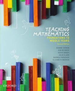 Teaching Mathematics: Foundations to Middle Years - Dianne Siemon,Kim Beswick,Kathy Brady - cover
