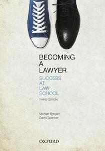 Becoming a Lawyer: Success at Law School - Michael Brogan,David Spencer - cover