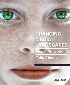 Changing Media Landscapes: Visual Networking - Toija Cinque - cover