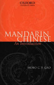 Mandarin Chinese: An Introduction - Mobo C. F. Gao - cover