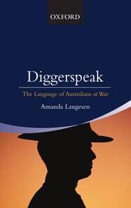 Diggerspeak: The Language of Australians at war - cover